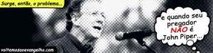 Steve Burchett  - Quando Seu Pregador Não é John Piper